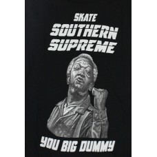 Southern Supreme You Big Dummy #2 T-shirt Lg
